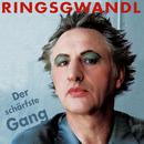Der schärfste Gang/Ringsgwandl