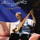 Love Is A River/Willy Schwarz