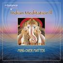 Indian Meditation II/Mind Over Matter
