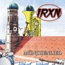 Münchenlied/IRXN