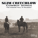 Cowboy Songs The Crooked Trail To Holbrook/Slim Critchlow