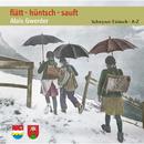 flätt - hüntsch - sauft/Alois Gwerder