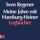 Meine Jahre mit Hamburg-Heiner. Logbücher/Sven Regener