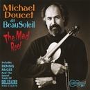 The Mad Reel/Michael Doucet & Beausoleil