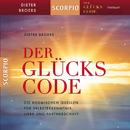 Der Glückscode - Die kosmischen Quellen für Selbsterkenntnis, Liebe und Partnerschaft/Dieter Broers