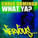 What Ya?/Chris Domingo