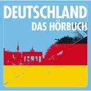 Deutschland DAS Hörbuch/Johann Lankenau