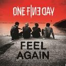 Feel Again/One Fine Day