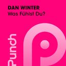Was Fühlst Du?/Dan Winter