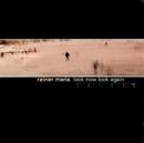 Look Now Look Again/Rainer Maria