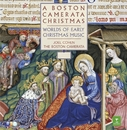 A Boston Camerata Christmas - Worlds of Early Christmas Music/Joel Cohen