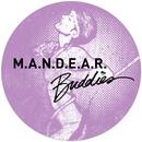 Buddies/M.A.N.D.E.A.R.