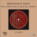 The Complete Discos Ideal Recordings, Vol. 1/Hermanos Maya