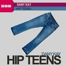 Hip Teens/Dany Kay