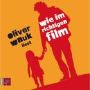 Wie im richtigen Film/Oliver Wnuk