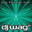 Like This Like That/DJ Wag