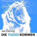 Die Tigers kommen/Joe Dering