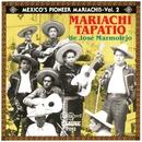 Mexico's Pioneer Mariachis - Vol.2/Mariachi Tapatio de Jose Marmolejo