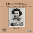 The Complete Discos Ideal Recordings, Vol. 1/Delia Gutierrez