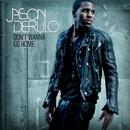 Don't Wanna Go Home/Jason Derulo