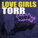 Torr/Love Girls