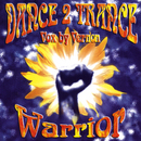 Warrior/Dance 2 Trance
