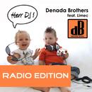 Herr DJ [Feat. Limec] (Radio Edition)/Denada Brothers