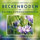 Beckenboden- und Rückbildungsgymnastik/Monika Buttkus
