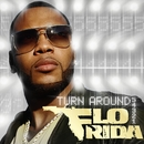 Turn Around (5,4,3,2,1)/Flo Rida