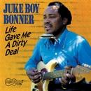 Life Gave Me A Dirty Deal/Juke Boy Bonner