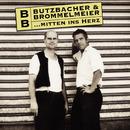 ... mitten ins Herz/Butzbacher & Brommelmeier