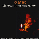 We Belong To The Night/Suges