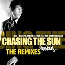 Chasing The Sun feat. The Ridgewalkers - Remixes/Matt Darey & Aeron Aether