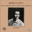 The Complete Discos Ideal Recordings, Vol. 1/Isidro Lopez