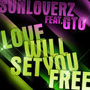 Love Will Set You Free/Sunloverz
