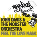 Feel The Love Magic/John Davis & The Monster Orchestra
