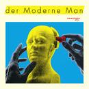 Unmodern +/Der Moderne Man