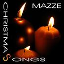 Christmas Songs/Mazze