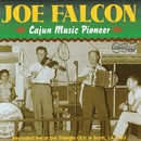 Cajun Music Pioneer/Joe Falcon