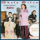 La Reina Tejana del Bolero/Chelo Silva
