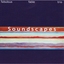 Soundscapes/Fabulous Fable Trio