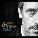 Let Them Talk/Hugh Laurie