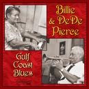 Gulf Coast Blues/Billie & DeDe Pierce