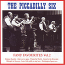 Fan's Favourites (Vol. 2)/The Piccadilly Six