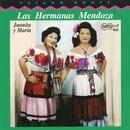 Juanita Y Maria/Las Hermanas Mendoza