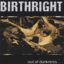 Out Of Darkness/Birthright
