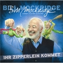 Ihr Zipperlein kommet/Bill Mockridge