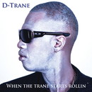 When The Trane Starts Rollin/D-Trane