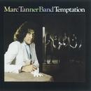 Temptation/Marc Tanner Band