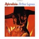 Aphrodisia/Arthur Lyman